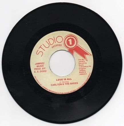 Carlton & The Shoes - Love Is All / version (Studio One) JA 7