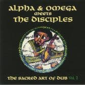 Alpha & Omega meets The Disciples - The Sacred Art Of Dub Vol. 2 (Mania Dub) LP