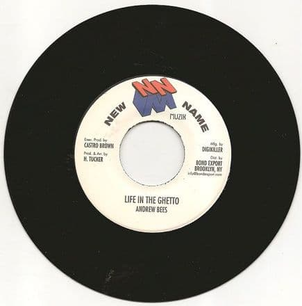 Andrew Bees - Life In The Ghetto / version (New Name / DKR) 7