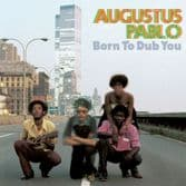 Augustus Pablo - Born To Dub You (VP / 17 North Parade) LP
