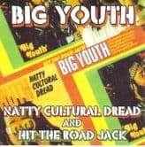 Big Youth - Natty Cultural Dread / Hit The Road Jack (Negusa Nagast) CD