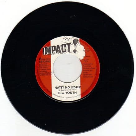 Big Youth - Natty No Jester / Chicago Steve - Last Of The Jestering (Impact!) UK 7