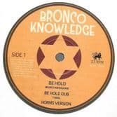 Bronco Knowledge - Be Hold / Tamal - Be Hold Dub / Horns Version (Bronco Knowledge) 12""