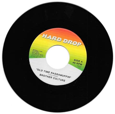Brother Culture - Old Time Raggamuffin / version (Hard Drop) 7