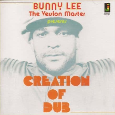 Bunny Lee The Version Master presents - Creation Of Dub (Jamaican Recordings) CD
