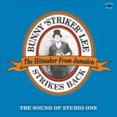 Bunny 'Striker' Lee - Strikes Back (Kingston Sounds) CD
