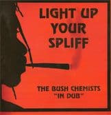Bush Chemists - Light Up Your Spliff (Mania Dub / Conscious Sounds) LP