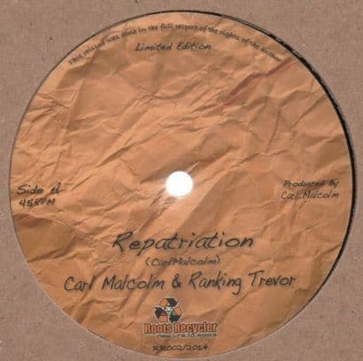 Carl Malcolm & Ranking Trevor - Repatriation / Take A Tip From Me (Roots Recycler) 12