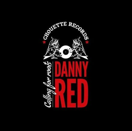 Danny Red - Calling For Roots (Chouette Records) LP