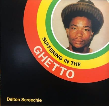 Delton Screechie - Suffering In The Ghetto (Papa Kojak / Deep Roots) LP