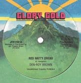 Den-Roy Brown - Red Natty Dread / Jaclyn (Glory Gold / Jah Fingers) 12""