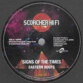 Eastern Roots - Signs Of The Times / Dub Mix 1 / Dub Mix 2 (Scorcher Hi Fi) 12""