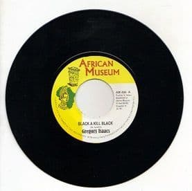 Gregory Isaacs - Black A Kill Black / version (African Museum) UK 7