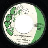 Gregory Isaacs - Never Be Ungrateful / Mr Isaacs (Love / Onlyroots) 7""