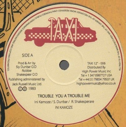 Ini Kamoze - Trouble You A Trouble Me / Sly & Robbie - Dub (Taxi) UK 12