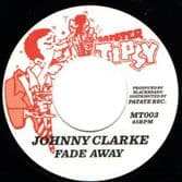 """Johnny Clarke - Fade Away / Ring Craft Posse - Version (Mister Tipsy / Patate) 7"""""""