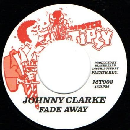 Johnny Clarke - Fade Away / Ring Craft Posse - Version (Mister Tipsy / Patate) 7
