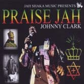 Johnny Clarke - Praise Jah (Jah Shaka Music) CD