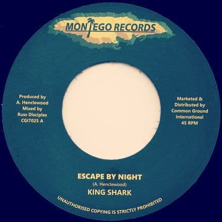 King Shark- Escape By Night / Version (Montego Records / Common Ground) 7