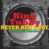 King Tubby - Never Run Away: Dub Plate Specials (Jamaican Recordings) LP