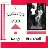 Larry Marshall - I Admire You (Marshall / Onlyroots) LP