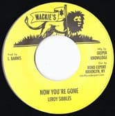"""Leroy Sibbles - Now You're Gone / version (Wackie's / DKR) 7"""""""