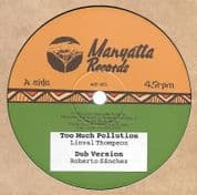 Linval Thompson - Too Much Pollution / Roberto Sanchez - Dub (Manyatta Records) 10""