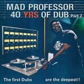 Mad Professor - 40 Yrs Of Dub Part 2: The First Dubs Are The Deepest!! (Ariwa) LP