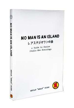 No Man Is An Island (Updated  Print): A Guide To Choice Studio One Pressings - Morgan 'Moman' Nixon