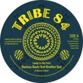 """Nucleus Roots ft Brother Dan - Lamp To My Feet / Dub To My Feet / One Foot Skank Dub (Tribe 84) 10"""""""