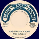 Paul Hurlock - Some One Cut It Down / version (Gorgon / Jah Fingers) 7""