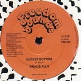 Prince Alla - Bucket Bottom / Full Wood - Stop & Think Me Over (Freedom Sounds) UK 12""
