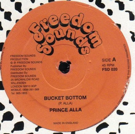 Prince Alla - Bucket Bottom / Full Wood - Stop & Think Me Over (Freedom Sounds) UK 12