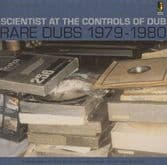 Scientist - At The Controls Of Dub: Rare Dubs 1979 - 1980 (Jamaican Recordings) UK LP
