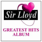 Sir Lloyd - Greatest Hits (Sir Lloyd) CD