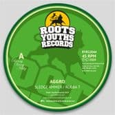 """Sledge Ammer & Rubba T - Aggro / Version (Roots Youths) 12"""""""