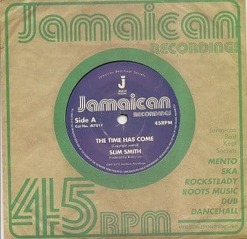 Slim Smith - The Time Has Come / It's Alright (Jamaican Recordings) UK 7
