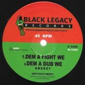 Smokey - Dem A Fight We / Dub / Horns Of Fire / We Dub (Black Legacy) 10""