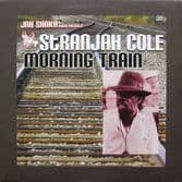 Stranjah Cole - Morning Train (Jah Shaka Music) LP