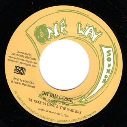 Ta Teasha Love - Oh Jah Come / Family Man & The Wailers Band - Oh Jah Dub (One Way / Onlyroots) 7