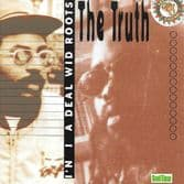 The Truth - I'n I A Deal Wid Roots (Good Times) CD