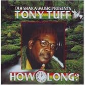 Tony Tuff - How Long (Jah Shaka Music) LP