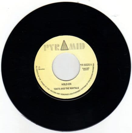Toots & The Maytals - Hold On / Roland Alphonso - On The Move (Pyramid) UK 7