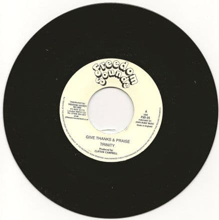 Trinity - Give Thanks & Praise / version (Freedom Sounds) UK 7