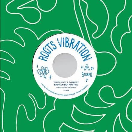 Truth Fact & Correct - Babylon Deh Pon Fire / Jungle Fever (Roots Vibration) 7