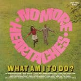 Various - No More Heartaches / What Am I To Do? (Doctor Bird / Trojan) CD